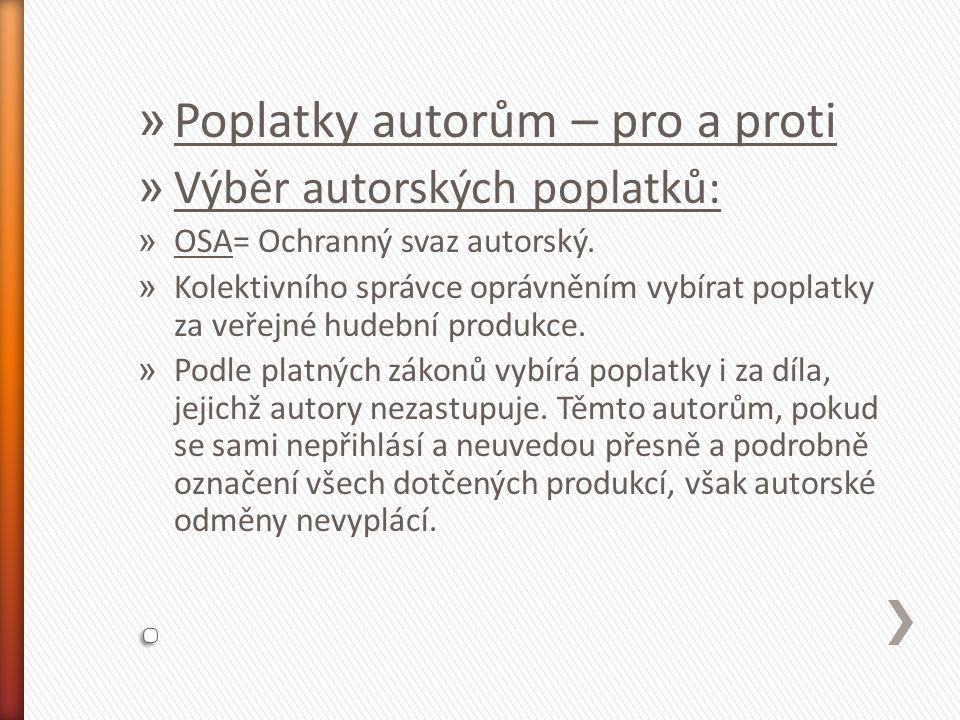 » Poplatky autorům – pro a proti » Výběr autorských poplatků: » OSA= Ochranný svaz autorský.
