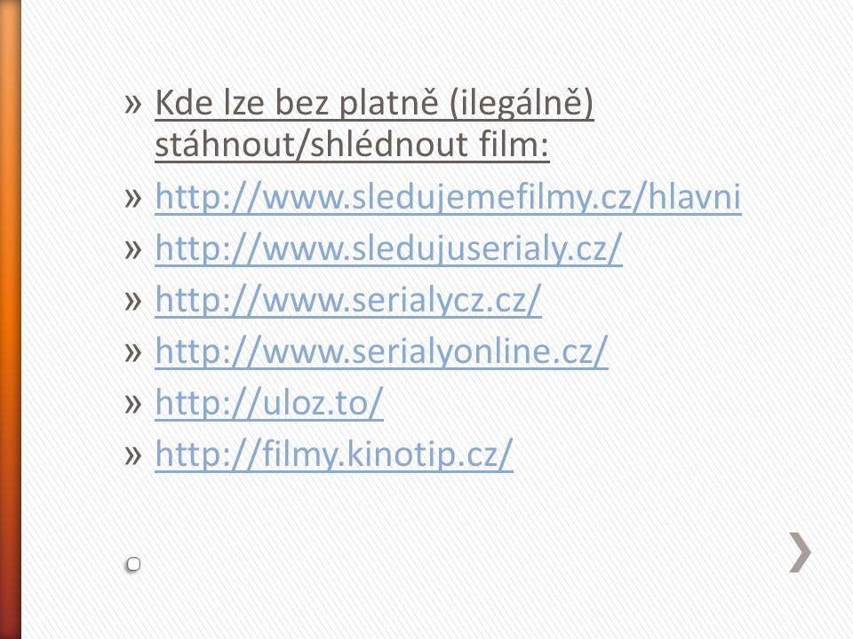 » Kde lze bez platně (ilegálně) stáhnout/shlédnout film: » http://www.sledujemefilmy.cz/hlavni http://www.sledujemefilmy.cz/hlavni » http://www.sledujuserialy.cz/ http://www.sledujuserialy.cz/ » http://www.serialycz.cz/ http://www.serialycz.cz/ » http://www.serialyonline.cz/ http://www.serialyonline.cz/ » http://uloz.to/ http://uloz.to/ » http://filmy.kinotip.cz/ http://filmy.kinotip.cz/