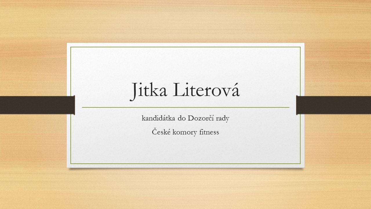 Jitka Literová kandidátka do Dozorčí rady České komory fitness