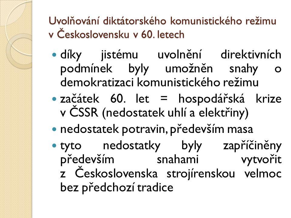 Uvolňování diktátorského komunistického režimu v Československu v 60. letech díky jistému uvolnění direktivních podmínek byly umožněn snahy o demokrat