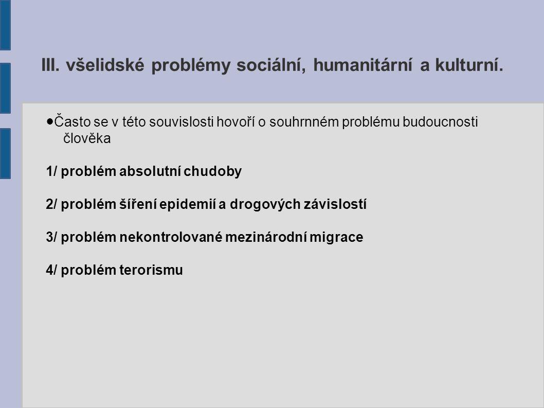 III. všelidské problémy sociální, humanitární a kulturní.
