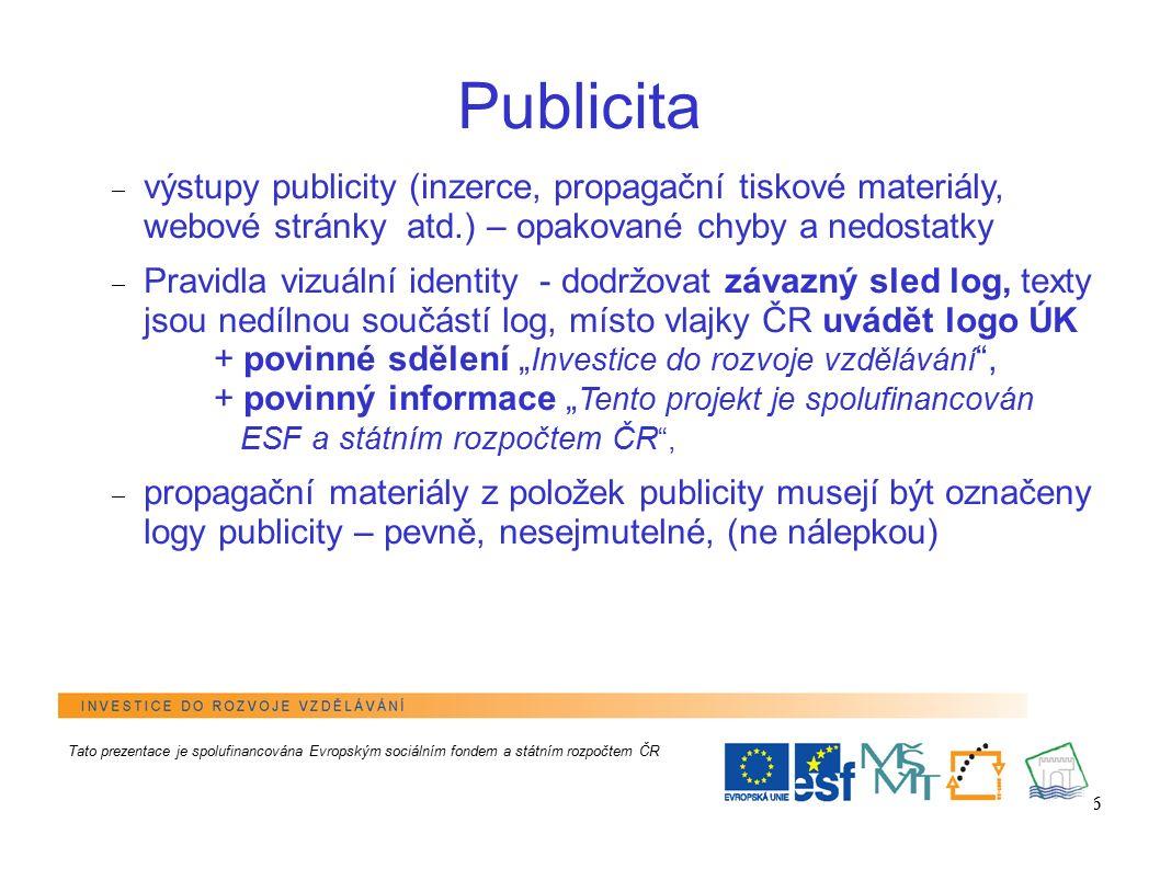 6 Publicita  výstupy publicity (inzerce, propagační tiskové materiály, webové stránky atd.) – opakované chyby a nedostatky  Pravidla vizuální identi