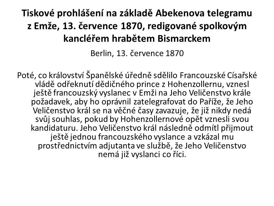Tiskové prohlášení na základě Abekenova telegramu z Emže, 13. července 1870, redigované spolkovým kancléřem hrabětem Bismarckem Berlin, 13. července 1