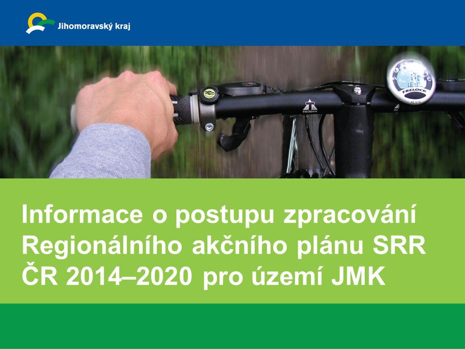 Informace o postupu zpracování Regionálního akčního plánu SRR ČR 2014–2020 pro území JMK