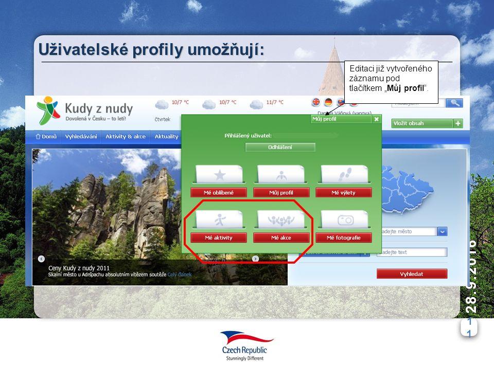 """1 28.9.2016 Uživatelské profily umožňují: Editaci již vytvořeného záznamu pod tlačítkem """"Můj profil ."""