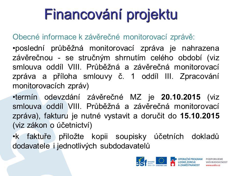 Obecné informace k závěrečné monitorovací zprávě: poslední průběžná monitorovací zpráva je nahrazena závěrečnou - se stručným shrnutím celého období (viz smlouva oddíl VIII.