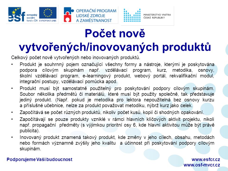Počet nově vytvořených/inovovaných produktů Celkový počet nově vytvořených nebo inovovaných produktů.
