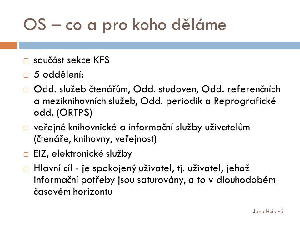 OS – co a pro koho děláme  součást sekce KFS  5 oddělení:  Odd.