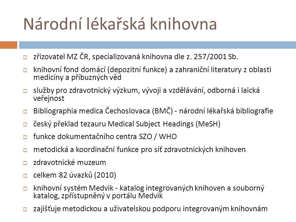Národní lékařská knihovna  zřizovatel MZ ČR, specializovaná knihovna dle z.