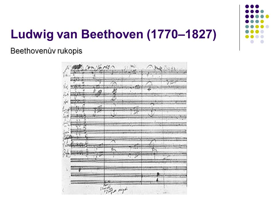 Ludwig van Beethoven (1770–1827) Beethovenův rukopis