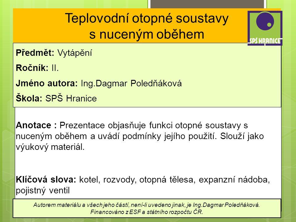 Teplovodní otopné soustavy s nuceným oběhem Předmět: Vytápění Ročník: II.