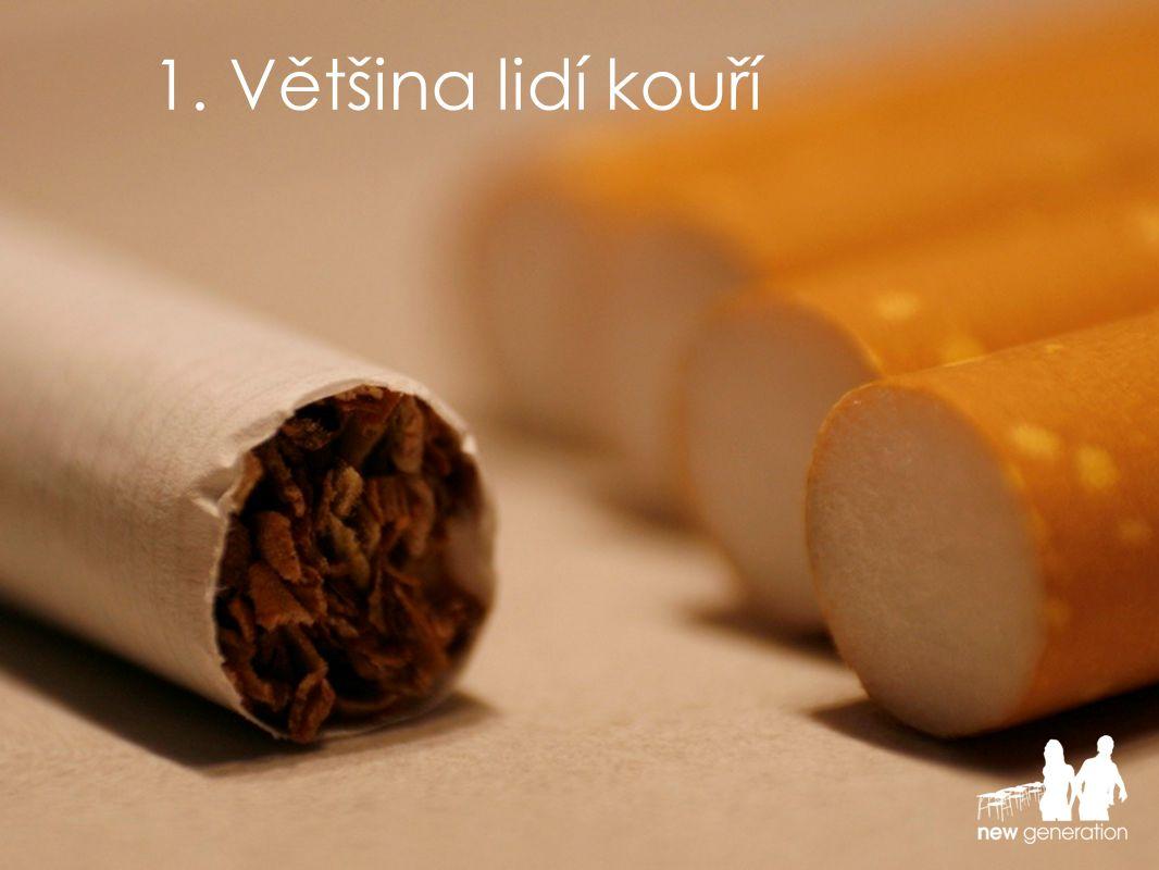 1. Většina lidí kouří