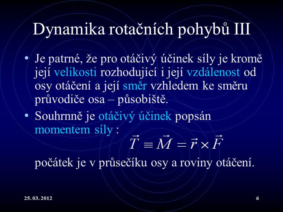 25.03. 20127 Dynamika rotačních pohybů IV Předpokládejme konstantní moment síly.