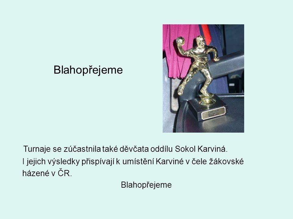 Blahopřejeme Turnaje se zúčastnila také děvčata oddílu Sokol Karviná.
