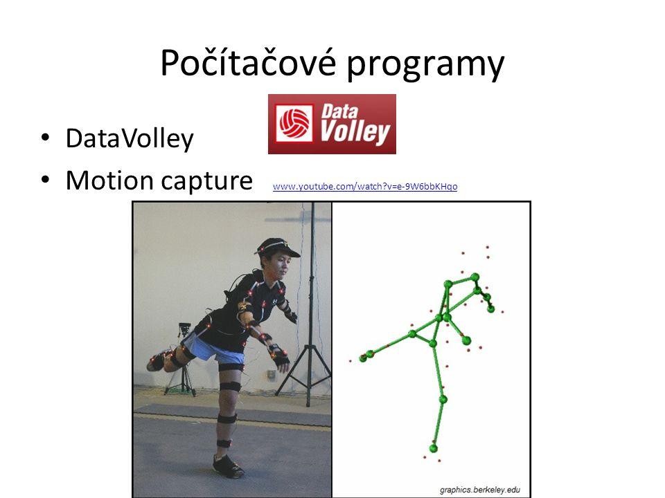 Počítačové programy DataVolley Motion capture www.youtube.com/watch?v=e-9W6bbKHqo www.youtube.com/watch?v=e-9W6bbKHqo