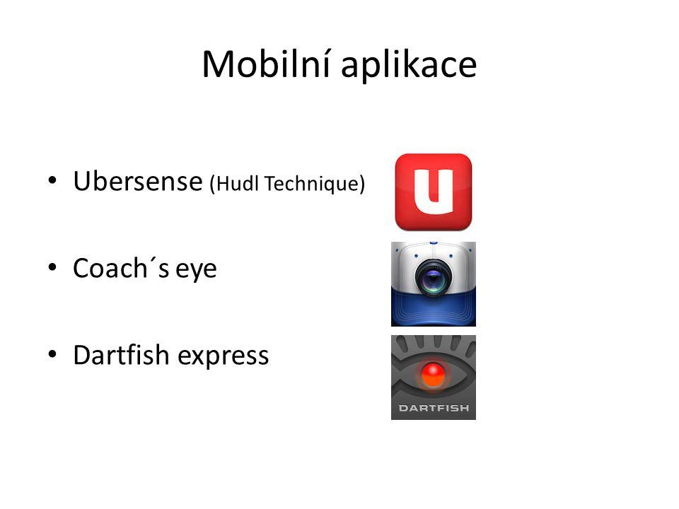 Mobilní aplikace Ubersense (Hudl Technique) Coach´s eye Dartfish express