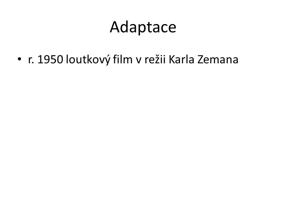 Adaptace r. 1950 loutkový film v režii Karla Zemana