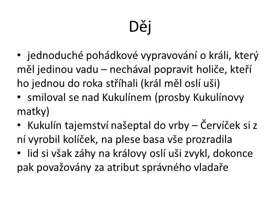 Jazykové prostředky jazykové obraty typické pro pohádku: Byltě jednou jeden starý dobrý král, ale je to dávno, taky od Čech dál, troje moře, devatery hory dělí ten kraj od české komory, kde on panoval.