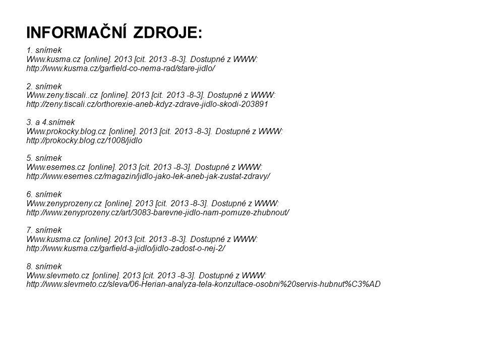 INFORMAČNÍ ZDROJE: 1. snímek Www.kusma.cz [online]. 2013 [cit. 2013 -8-3]. Dostupné z WWW: http://www.kusma.cz/garfield-co-nema-rad/stare-jidlo/ 2. sn