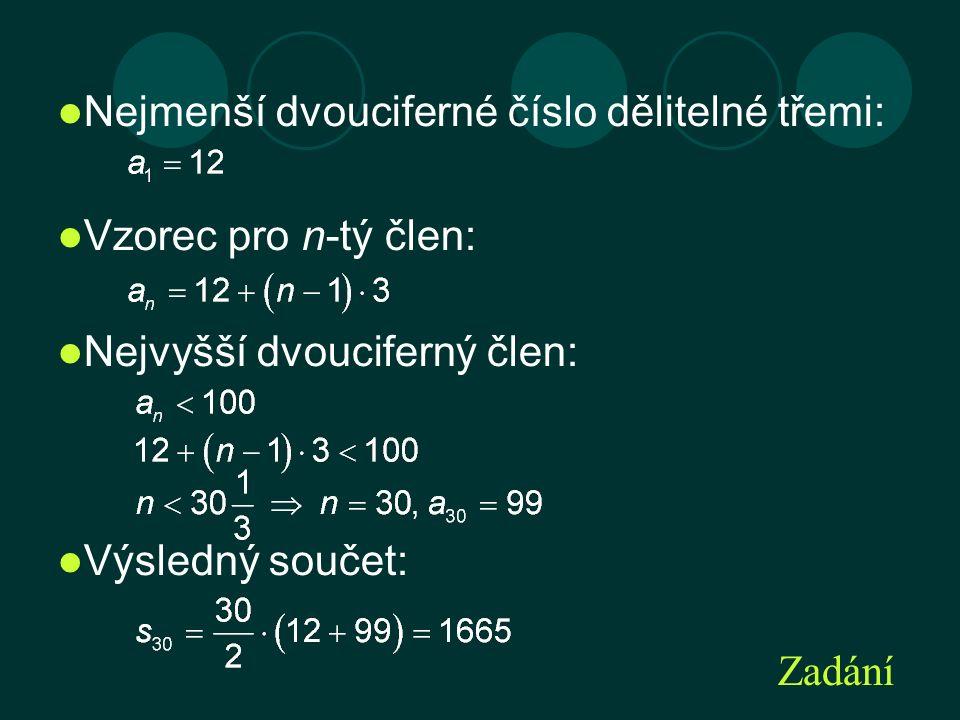 Nejmenší dvouciferné číslo dělitelné třemi: Vzorec pro n-tý člen: Nejvyšší dvouciferný člen: Výsledný součet: Zadání