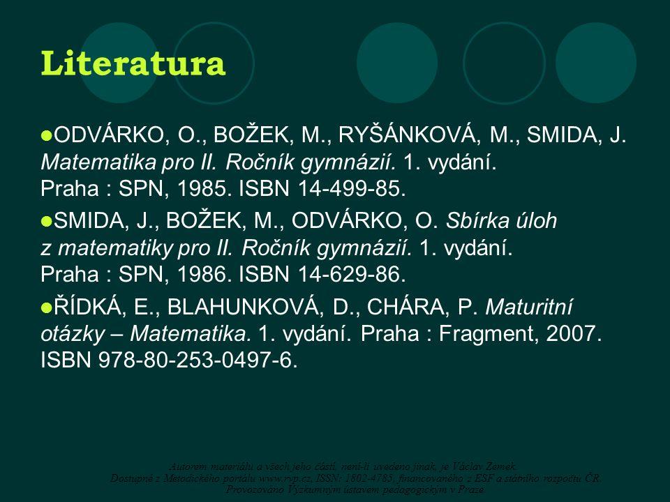 Literatura ODVÁRKO, O., BOŽEK, M., RYŠÁNKOVÁ, M., SMIDA, J.