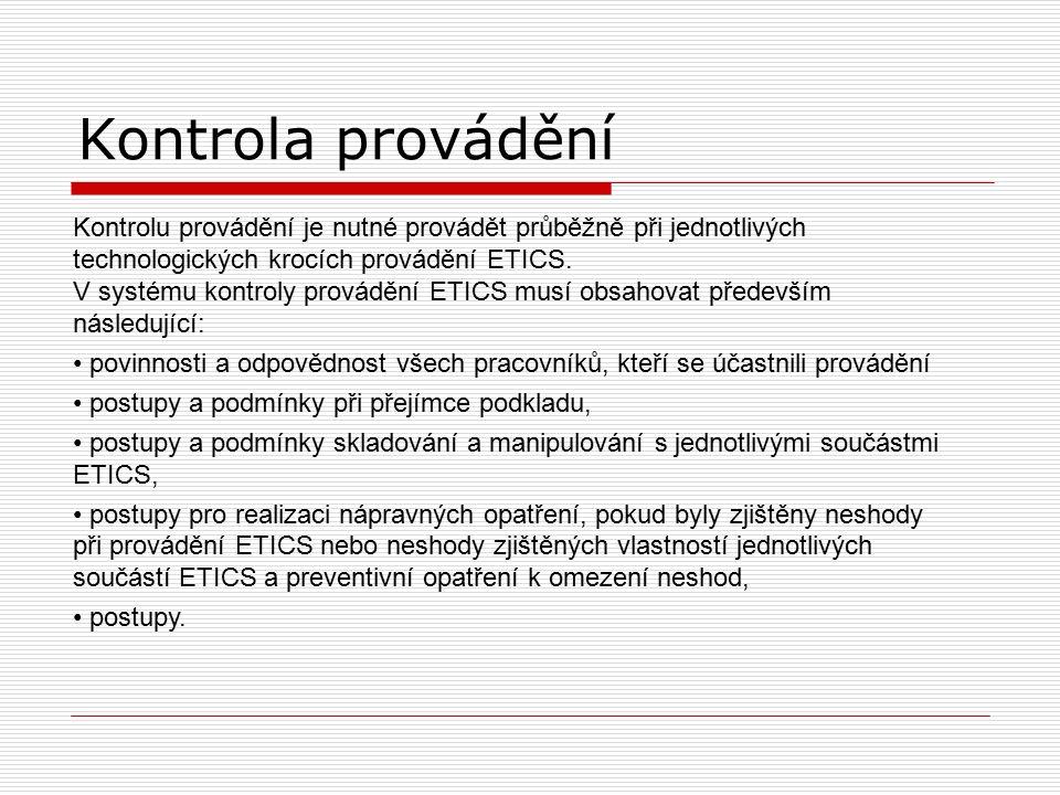 Kontrola provádění Kontrolu provádění je nutné provádět průběžně při jednotlivých technologických krocích provádění ETICS.