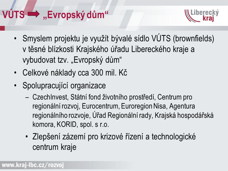 """VÚTS """"Evropský dům"""" Smyslem projektu je využít bývalé sídlo VÚTS (brownfields) v těsné blízkosti Krajského úřadu Libereckého kraje a vybudovat tzv. """"E"""