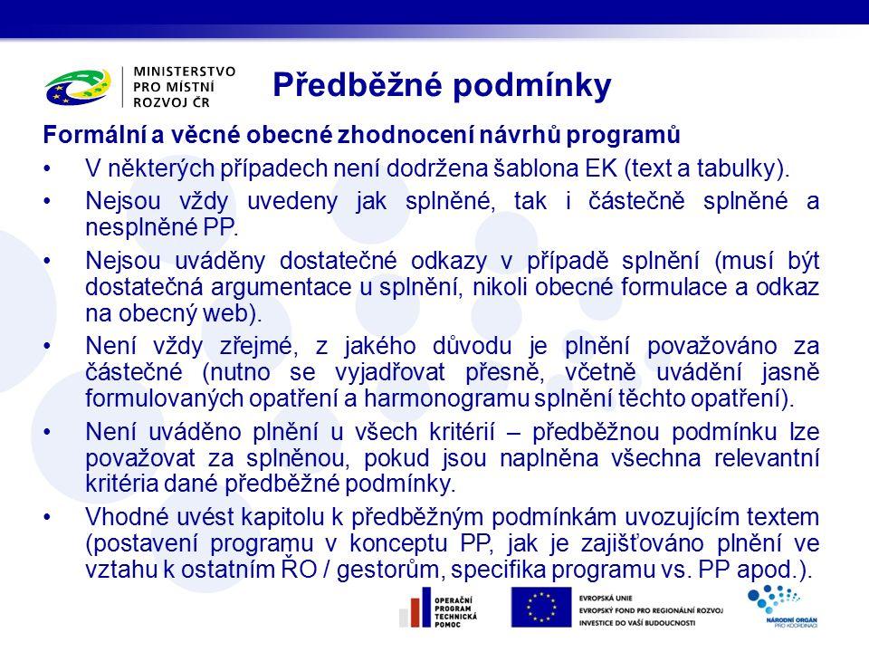 Formální a věcné obecné zhodnocení návrhů programů V některých případech není dodržena šablona EK (text a tabulky).