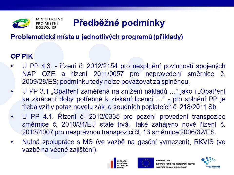 Problematická místa u jednotlivých programů (příklady) OP PIK U PP 4.3.