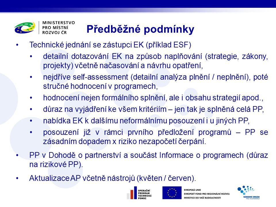 Technické jednání se zástupci EK (příklad ESF) detailní dotazování EK na způsob naplňování (strategie, zákony, projekty) včetně načasování a návrhu opatření, nejdříve self-assessment (detailní analýza plnění / neplnění), poté stručné hodnocení v programech, hodnocení nejen formálního splnění, ale i obsahu strategií apod., důraz na vyjádření ke všem kritériím – jen tak je splněná celá PP, nabídka EK k dalšímu neformálnímu posouzení i u jiných PP, posouzení již v rámci prvního předložení programů – PP se zásadním dopadem x riziko nezapočetí čerpání.