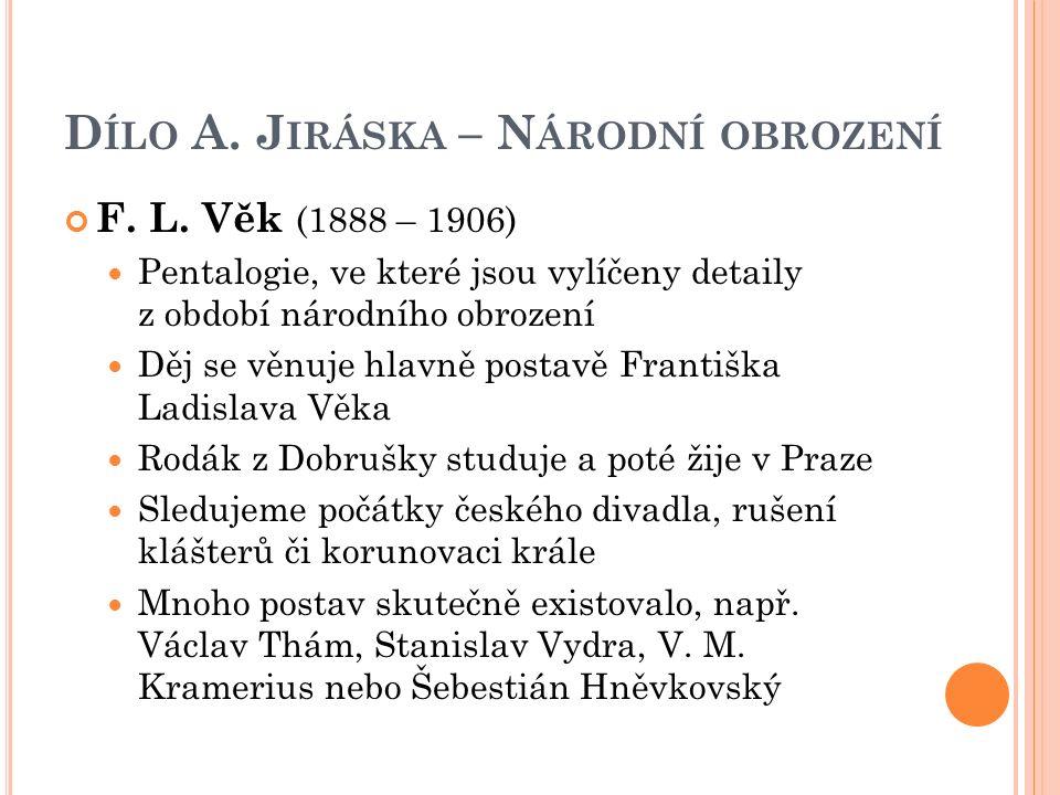 D ÍLO A. J IRÁSKA – N ÁRODNÍ OBROZENÍ F. L.