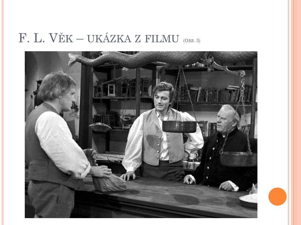 F. L. V ĚK – UKÁZKA Z FILMU (O BR. 3)