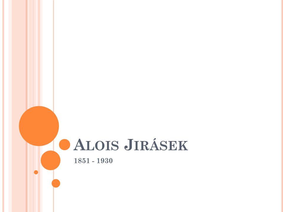 A LOIS J IRÁSEK 1851 - 1930