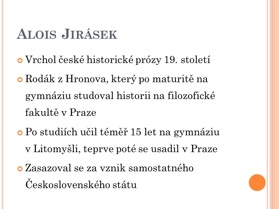 A LOIS J IRÁSEK Vrchol české historické prózy 19.