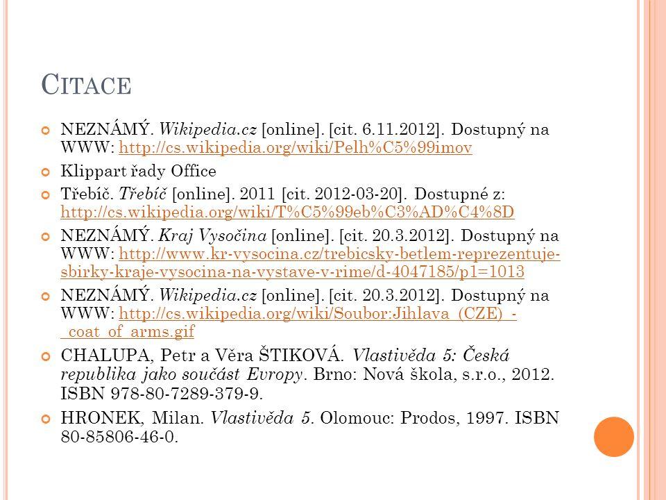 C ITACE NEZNÁMÝ. Wikipedia.cz [online]. [cit. 6.11.2012].