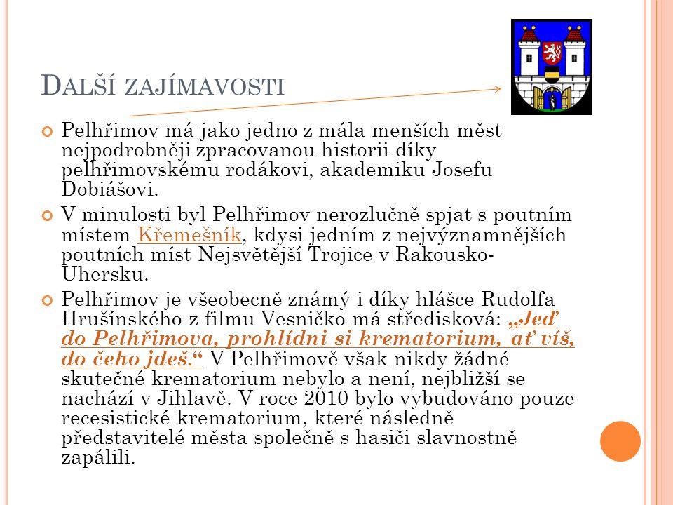 D ALŠÍ ZAJÍMAVOSTI Pelhřimov má jako jedno z mála menších měst nejpodrobněji zpracovanou historii díky pelhřimovskému rodákovi, akademiku Josefu Dobiášovi.