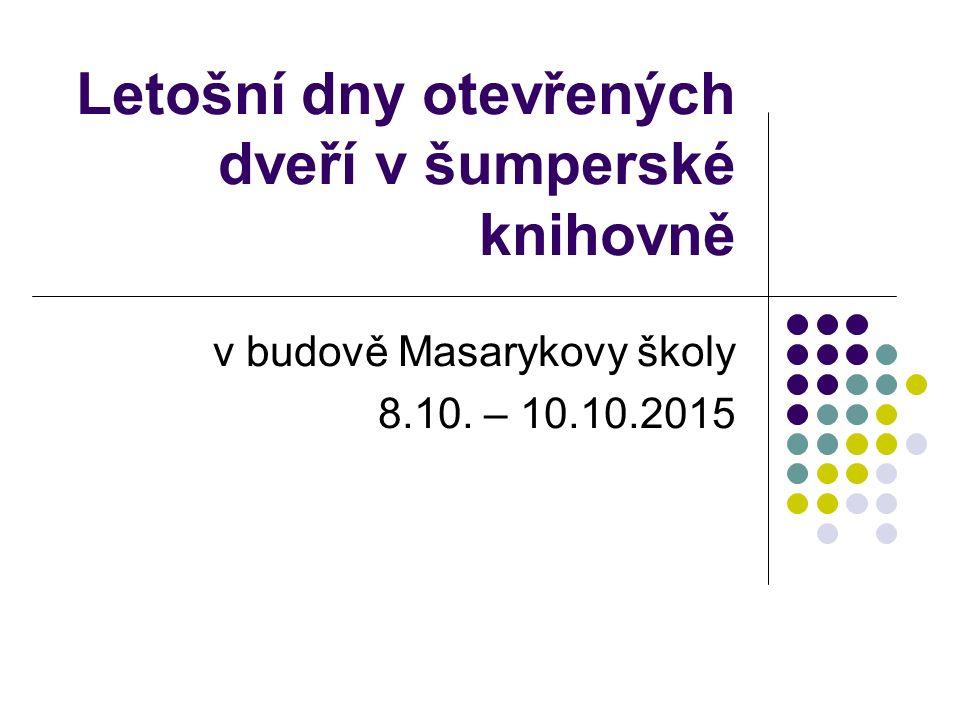 Letošní dny otevřených dveří v šumperské knihovně v budově Masarykovy školy 8.10. – 10.10.2015