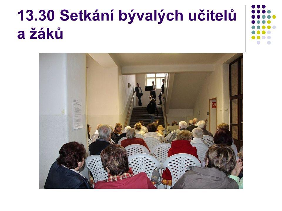 13.30 Setkání bývalých učitelů a žáků