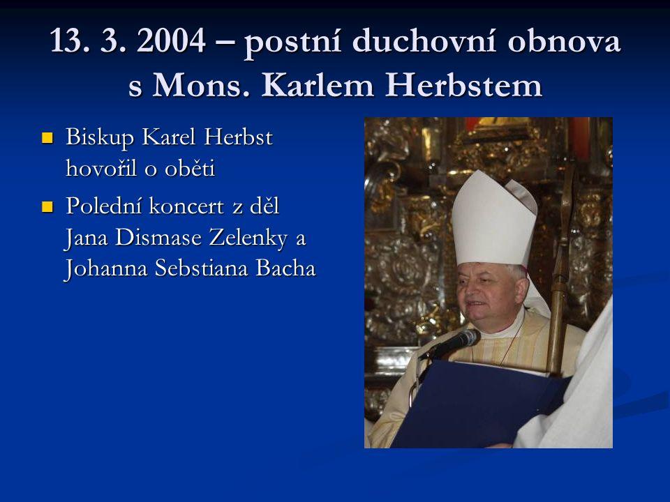 13. 3. 2004 – postní duchovní obnova s Mons.