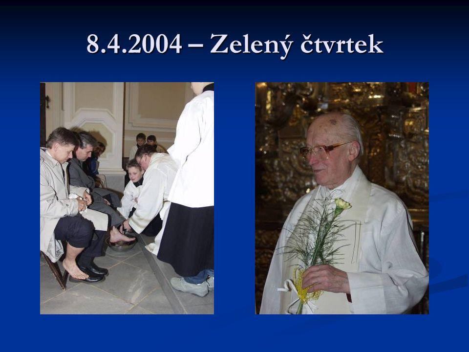8.4.2004 – Zelený čtvrtek