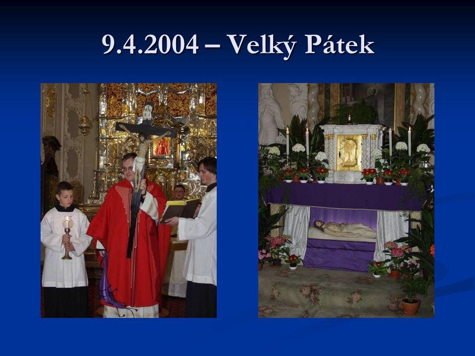 9.4.2004 – Velký Pátek