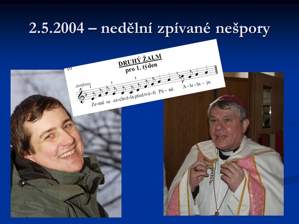2.5.2004 – nedělní zpívané nešpory