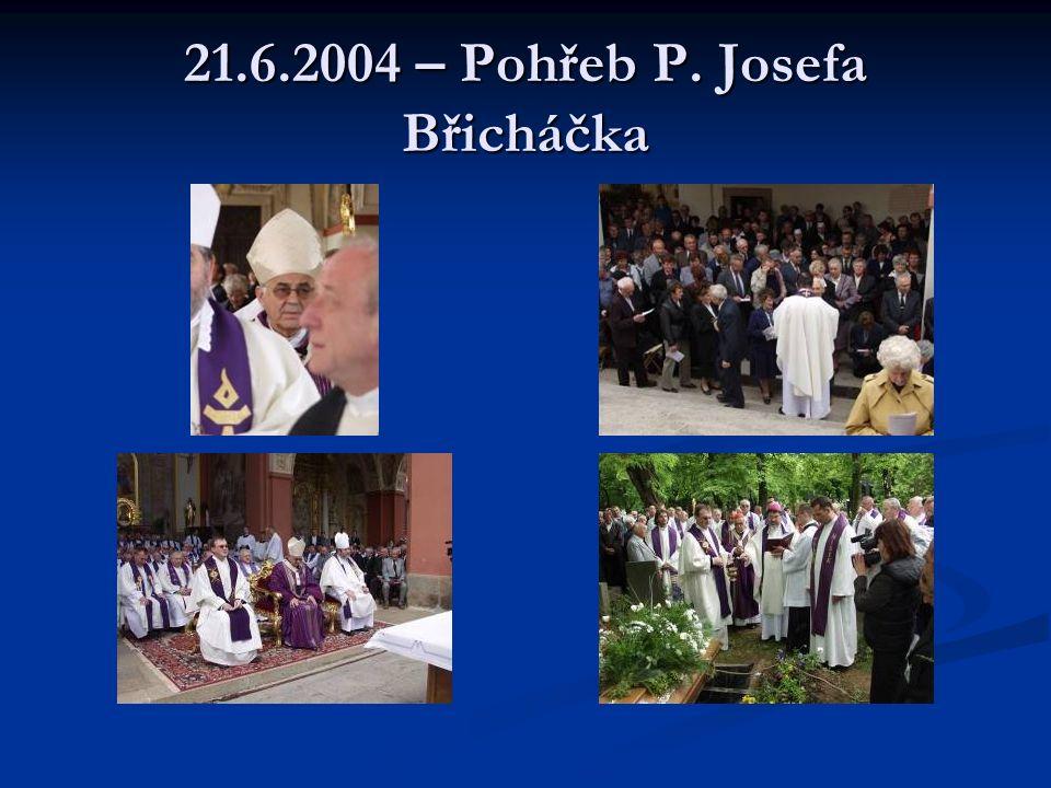 21.6.2004 – Pohřeb P. Josefa Břicháčka