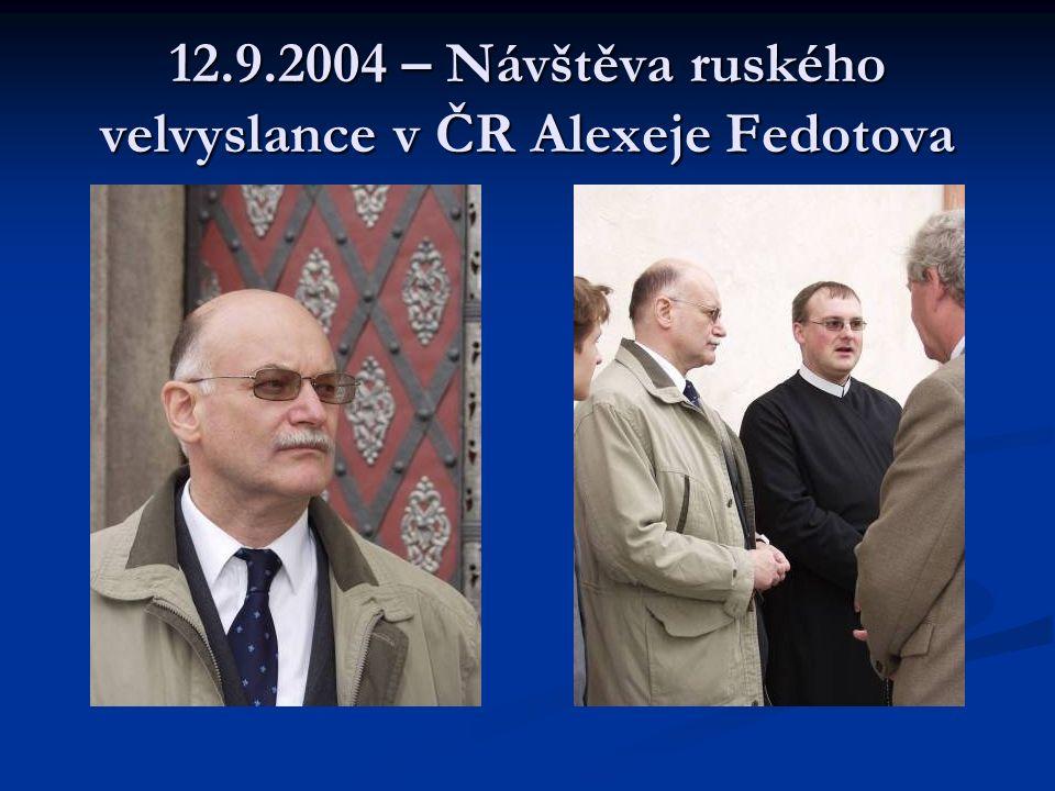 12.9.2004 – Návštěva ruského velvyslance v ČR Alexeje Fedotova