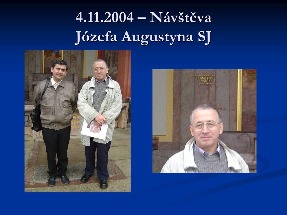 4.11.2004 – Návštěva Józefa Augustyna SJ