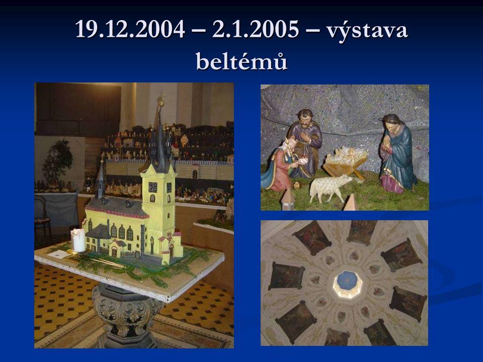 19.12.2004 – 2.1.2005 – výstava beltémů