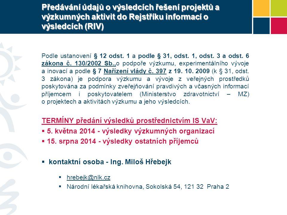Předávání údajů o výsledcích řešení projektů a výzkumných aktivit do Rejstříku informací o výsledcích (RIV) Podle ustanovení § 12 odst.