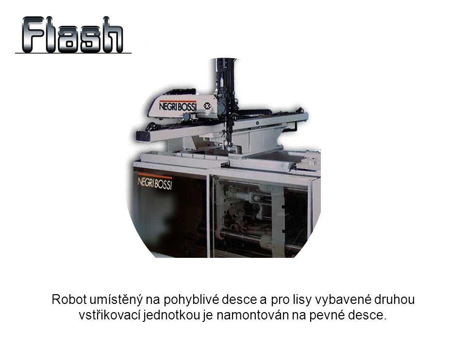 Robot umístěný na pohyblivé desce a pro lisy vybavené druhou vstřikovací jednotkou je namontován na pevné desce.