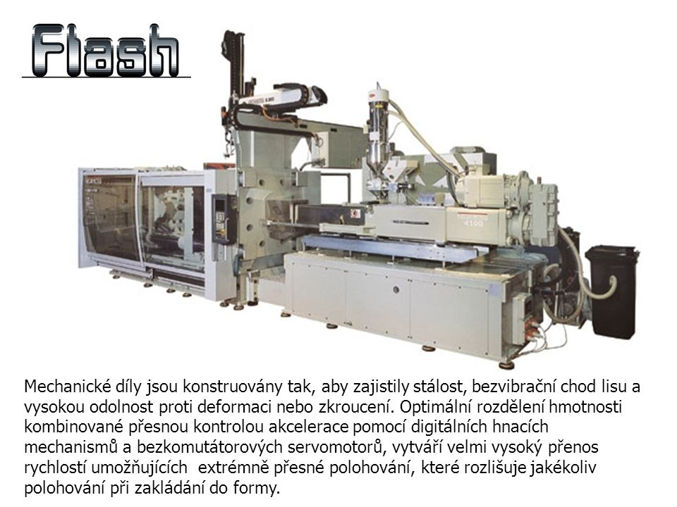 Mechanické díly jsou konstruovány tak, aby zajistily stálost, bezvibrační chod lisu a vysokou odolnost proti deformaci nebo zkroucení.