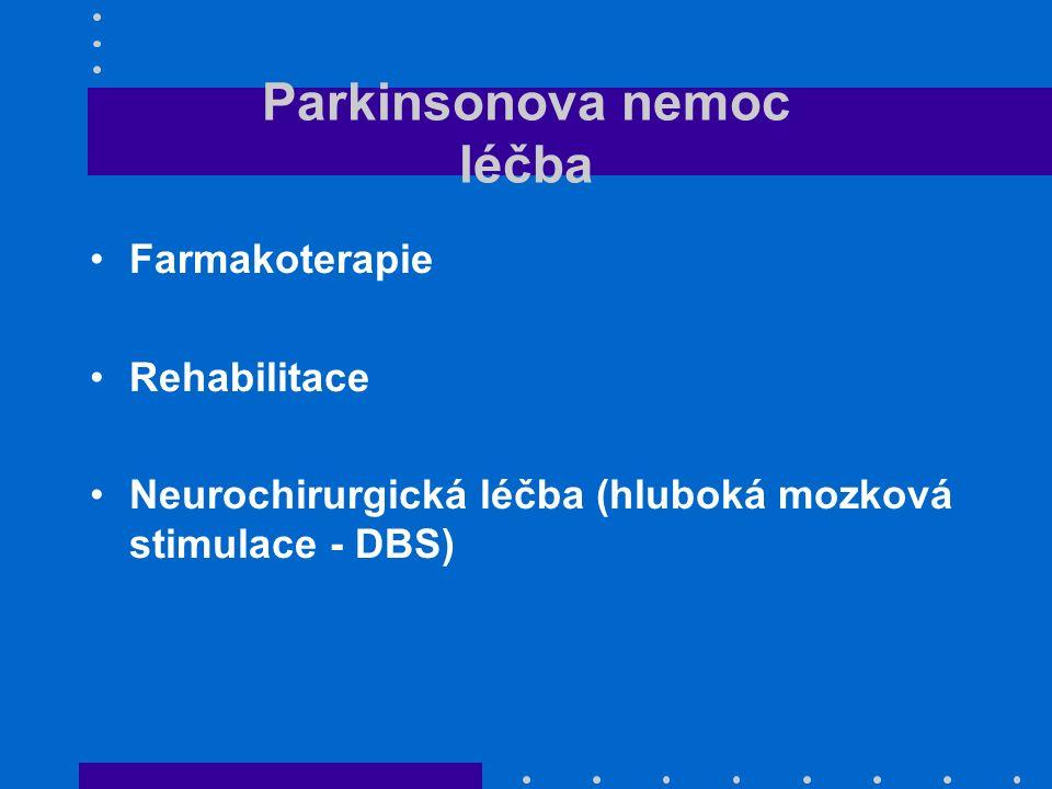 Parkinsonova nemoc léčba Farmakoterapie Rehabilitace Neurochirurgická léčba (hluboká mozková stimulace - DBS)